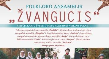 """FOLKLORO ANSAMBLIO """"ŽVANGUCIS"""" 5 METŲ JUBILIEJUS"""