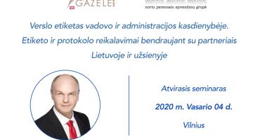Verslo etiketas vadovo ir administracijos kasdienybėje. Etiketo ir protokolo reikalavimai bendraujant su partneriais Lietuvoje ir užsienyje