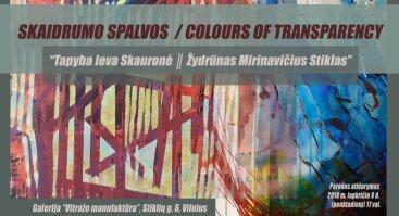 """Paroda """"SKAIDRUMO SPALVOS / COLOURS OF TRANSPARENCY"""""""
