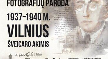 """Fotografijų paroda """"1937-1940 m. Vilnius šveicaro akimis"""""""