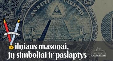 Masonų gyvenimai, simboliai ir paslaptys: ekskursija Vilniuje