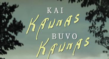 """Knygos """"Kai Kaunas buvo Kaunas"""" pristatymas"""