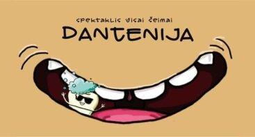 """Spektaklis visai šeimai """"Dantenija"""""""