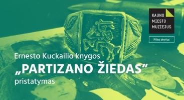 """Ernesto Kuckailio knygos """"Partizano žiedas"""" pristatymas"""