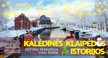 Kalėdinės Klaipėdos istorijos: potyrių ekskursija visai šeimai