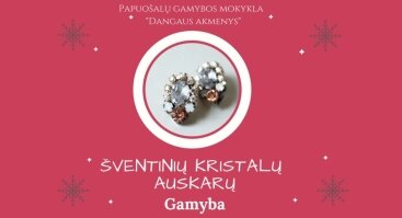 Šventinių kristalų auskarų gamyba!