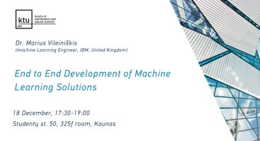"Atvira paskaita ""End to End Development of Machine Learning Solutions"""