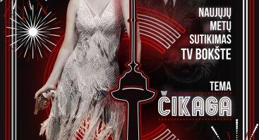 """Naujųjų Metų Sutikimas TV Bokšte. Tema """"Čikaga"""""""