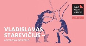 """Paroda """"Vladislovas Starevičius – animacijos pionierius"""""""