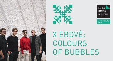X erdvė: Colours of Bubbles