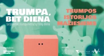 Tarptautinė trumpametražių filmų diena: TRUMPA, BET DIENA