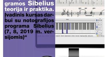 """Tęstinis seminaras """"Natų rinkimo programos Sibelius teorija ir praktika. Įvadinis kursas darbui su notografijos programa Sibelius (7, 8, 2019 m. versijomis)"""""""