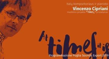 "Vincenzo Cipriani muzikinis projektas ""At times it is"" (Palanga)"
