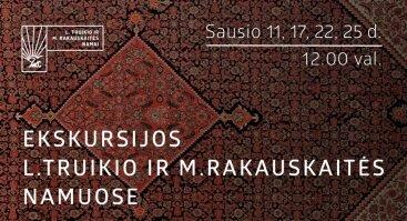 Ekskursijos L. Truikio ir M. Rakauskaitės namuose