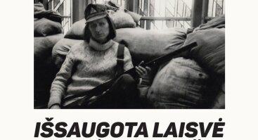 """Lietuvos nepriklausomybės gynėjo savanorio Juliaus Vaupšo fotografijų ir dienoraščių ištraukų paroda """"Išsaugota laisvė"""""""