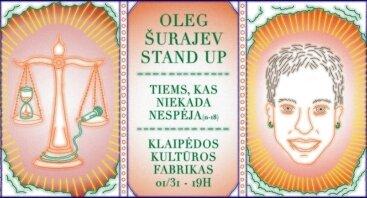 "Oleg Surajev Stand-Up ""Tiems, kas niekada nespėja"""