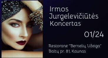 """Irmos Jurgelevičiūtės koncertas """"Bernelių užeigoje"""""""