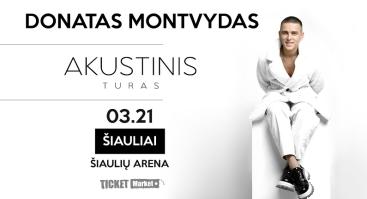 Donatas Montvydas - Akustiškai I Šiaulių arena
