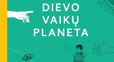 """Knygos """"Dievo vaikų planeta"""" pristatymas ir edukacija"""