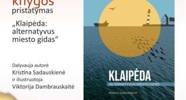 """Leidinio """"Klaipėda: alternatyvus miesto gidas"""" pristatymas"""