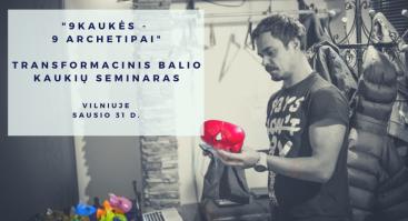 Transformacinis Balio kaukių seminaras Vilniuje