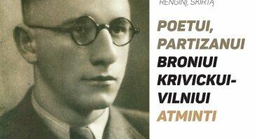 Poetui, partizanui Broniui Krivickui-Vilniui atminti