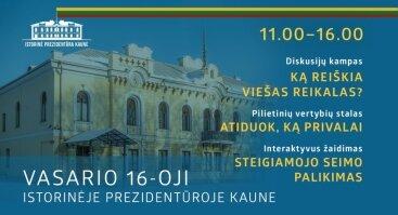Vasario16-oji Istorinėje Lietuvos Prezidentūroje