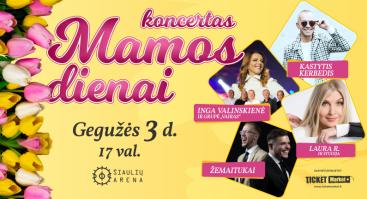 Koncertas Mamos dienai Šiaulių arena