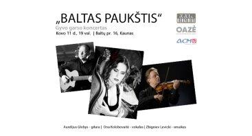 """""""BALTAS PAUKŠTIS"""". Gyvo garso koncertas."""