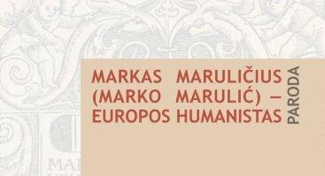 """Parodos """"Markas Maruličius (Marko Marulic) – Europos humanistas"""" atidarymas"""
