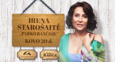 "Irena Starošaitė ""Parko rančoje""!"