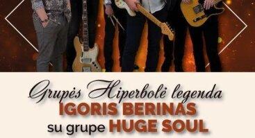 Grupės Hiperbolė legenda: Igoris Berinas su grupe HUGE SOUL