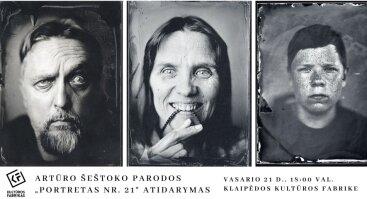 """Artūro Šeštoko parodos """"Portretas Nr. 21"""" atidarymas"""