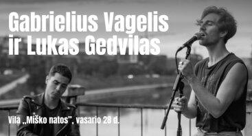 """Gabrielius Vagelis ir Lukas Gedvilas viloje """"Miško natos"""""""