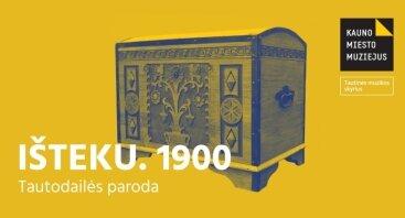 """Tautodailės paroda """"Išteku. 1900"""""""