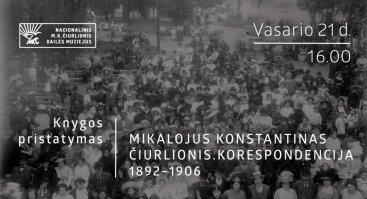 """Knygos """"Mikalojus Konstantinas Čiurlionis. Korespondencija 1892–1906"""" pristatymas"""
