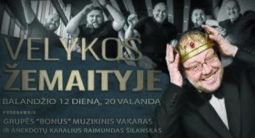 """Velykos Žemaityje! Grupė """"Bonus"""" ir Raimundas Šilanskas"""