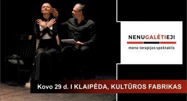 Meno terapijos spektaklis nenuGALĖTIeji, Premjera Klaipėdoje!
