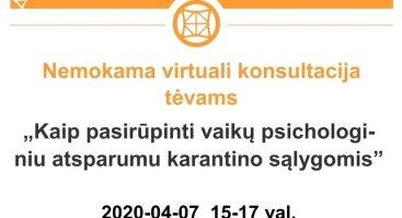 """Kauno pedagogų kvalifikacijos centras organizuoja """"Aktyvių tėvų akademijos"""" nemokamų paskaitų ciklo tėvams virtuali konsultacija """"Kaip pasirūpinti vaikų psichologiniu atsparumu karantino sąlygomis"""""""