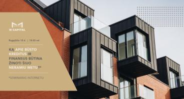 Ką apie būsto kreditus ir finansus būtina žinoti šiuo neramiu metu? Šiauliai