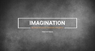 """Imagination"" tarpdisciplininio meno projekto vaizdo įrašas internete"