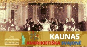 Kaunas, amerikietiška svajonė