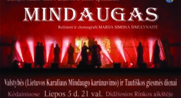 Valstybės (Lietuvos Karaliaus Mindaugo karūnavimo) ir Tautiškos dienos proga dramos ir šokio spektaklis MINDAUGAS