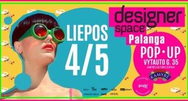Designer Space Pop • Up | Palanga savaitgalis liepos 4-5 d.