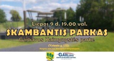 """Vasaros renginių ciklas ,,Skambantis parkas"""" (Liepos 9 d.)"""