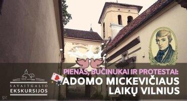 Pienas, bučinukai ir protestai: Mickevičiaus laikų Vilnius