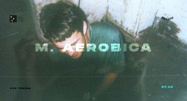 M. Aerobica