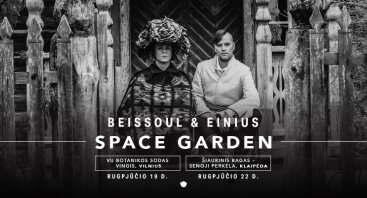 """Beissoul & Einius"" SPACE GARDEN"