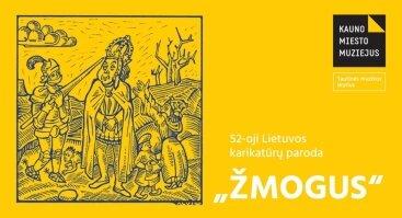 "52-oji Lietuvos karikatūrų paroda ""Žmogus"""