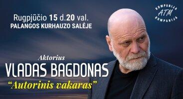 Aktorius VLADAS BAGDONAS. Autorinis vakaras